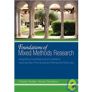 Foundations of Mixed Methods Research : Integrating Quantitative and Qualitative Approaches in the Social and Behavioral Sciences by Charles Teddlie, 9780761930129