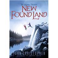 New Found Land by Christopher, John, 9781481420129
