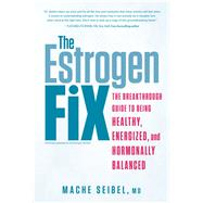 The Estrogen Fix by SEIBEL, MACHE, 9781635650129
