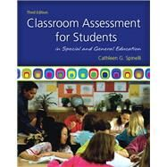 Classroom Assessment for Students in Special and General Education by Spinelli, Cathleen G., 9780137050130