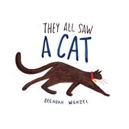 They All Saw a Cat by Wenzel, Brendan, 9781452150130