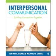 Interpersonal Communication : Theory, Practice, and Context by Teri Kwal Gamble, 9781452220130
