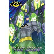 Batman Battles the Joker by Sutton, Laurie S.; Style Guide, 9781481480130
