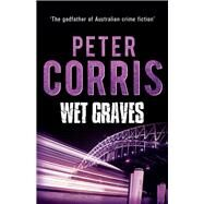 Wet Graves by Corris, Peter, 9781760110130