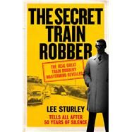 The Secret Train Robber 9781785030130N