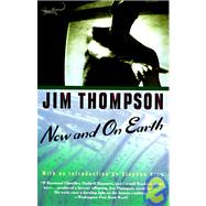 Now and on Earth by THOMPSON, JIM, 9780679740131