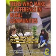 Teens Who Make a Difference in Rural Communities by Ford, Jean Otto, 9781422200131