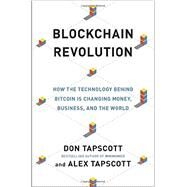 Blockchain Revolution by Tapscott, Don; Tapscott, Alex, 9781101980132