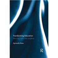 Transforming Education: Meanings, myths and complexity by Bates; Agnieszka, 9781138920132