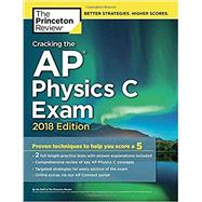 Cracking the AP Physics C Exam, 2018 Edition by PRINCETON REVIEW, 9781524710132