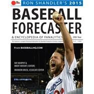 Baseball Forecaster 2015: An Encyclopedia of Fanalytics by Shandler, Ron; Murphy, Ray; Hershey, Brent; Kruse, Brandon, 9781629370132
