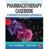 Pharmacotherapy Casebook: A Patient-Focused Approach, 9/E by Schwinghammer, Terry L.; Koehler, Julia M., 9780071830133