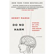 Do No Harm Stories of Life, Death, and Brain Surgery by Marsh, Henry, 9781250090133