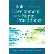 Role Development for the Nurse Practitioner by Stewart, Julie G.; DeNisco, Susan M., 9781284130133