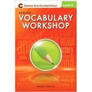 Vocabulary Workshop 2012 Enriched Edition Level H, Grades 12+ Student Edition (66336) by SADLIER, 9780821580134