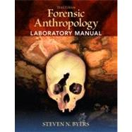 Forensic Anthropology Laboratory Manual by Byers; Steven N., 9780205790135