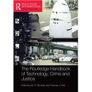 The Routledge Handbook of Technology, Crime and Justice by McGuire; M. R., 9781138820135