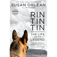 Rin Tin Tin : The Life and the Legend by Orlean, Susan, 9781439190135