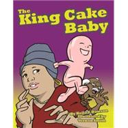 The King Cake Baby by Dawson, Keila V.; Smith, Vernon, 9781455620135
