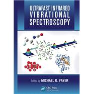 Ultrafast Infrared Vibrational Spectroscopy 9781466510135N