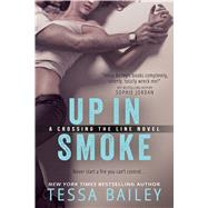 Up in Smoke by Bailey, Tessa, 9781633750135