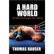 A Hard World by Hauser, Thomas, 9781682260135