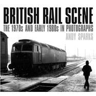 British Rail Scene by Sparks, Andy, 9780750970136