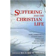 Suffering and the Christian Life by Miller, Richard W., 9781626980136