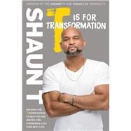 T Is for Transformation by T., Shaun, 9781635650136