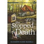 She Stopped for Death A Little Library Mystery by Buzzelli, Elizabeth Kane, 9781683310136