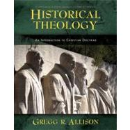 Historical Theology by Allison, Gregg R.; Grudem, Wayne, 9780310230137