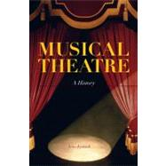 Musical Theatre A History by Kenrick, John, 9780826430137