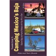 Traveler's Guide to Camping Mexico's Baja : Explore Baja and Puerto Penasco with Your RV or Tent by Unknown, 9780982310137