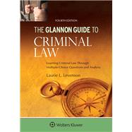 Glannon Guide to Criminal Law Learning Criminal Law Through Multiple-Choice Questions and Analysis by Levenson, Laurie L., 9781454850137