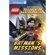 DK Readers L3: LEGO DC Comics Super Heroes: Batman's Missions by DK Publishing, 9781465430137