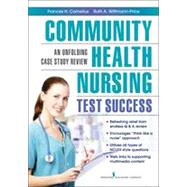 Community Health Nursing Test Success: An Unfolding Case Study Review by Cornelius, Frances H., 9780826110138