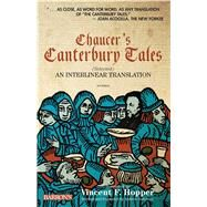 Chaucer's Canterbury Tales (Selected) : An Interlinear Translation by Hopper, Vincent F.; Galloway, Andrew, 9781438000138