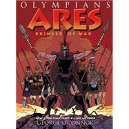 Ares Bringer of War by O'Connor, George; O'Connor, George, 9781626720138