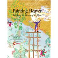Painting Heaven by Demi; Barks, Coleman, 9781941610138