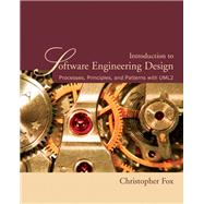 Introduction to Software Engineering Design Processes, Principles and Patterns with UML2 by Fox, Christopher, 9780321410139