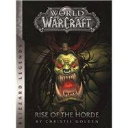 World of Warcraft: Rise of the Horde by Golden, Christie, 9780989700139