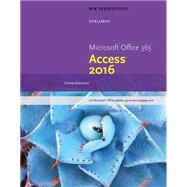New Perspectives Microsoft Office 365 & Access 2016 Comprehensive by Shellman, Mark; Vodnik, Sasha; Oja, Dan, 9781305880139