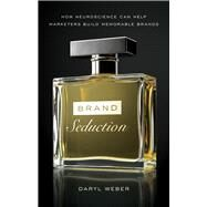 Brand Seduction by Weber, Daryl, 9781632650139