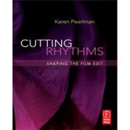 Cutting Rhythms : Shaping the Film Edit by Pearlman; Karen, 9780240810140