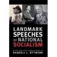 Landmark Speeches of National Socialism by Bytwerk, Randall L., 9781603440141