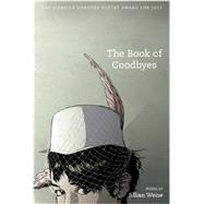The Book of Goodbyes by Weise, Jillian, 9781938160141
