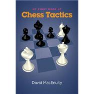 My First Book of Chess Tactics by Macenulty, David, 9781941270141