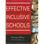 Effective Inclusive Schools : Designing Successful Schoolwide Programs by Hehir, Thomas; Katzman, Lauren I., 9780470880142