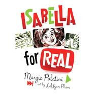 Isabella for Real by Palatini, Margie; Pham, Leuyen, 9781328900142