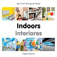 Indoors / Interiores: English-Spanish by Milet Publishing, 9781785080142